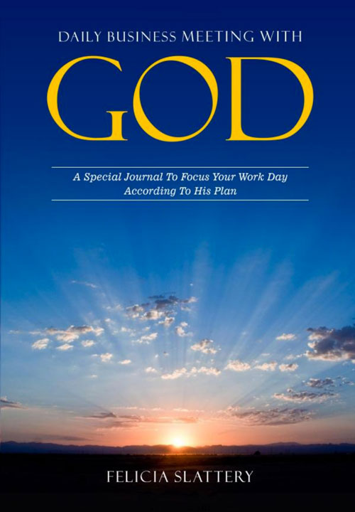 Daily Business Meeting with God by Felicia Slattery