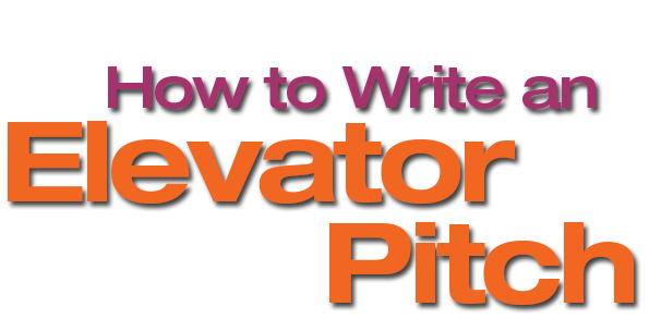 HowtoWriteanElevatorPitch