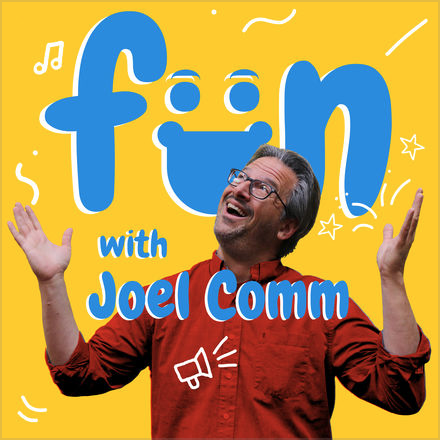 Fun with Joel Comm Podcast