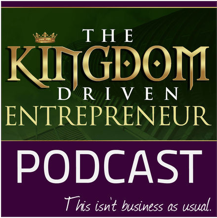 The Kingdom Driven Entrepreneur