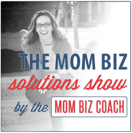 The Mom Biz Solutions Show